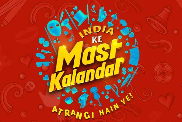 India Ke Mast Kalandar Audition Registration 2018: Upload a Video